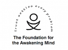 The Foundation for the Awakening Mind